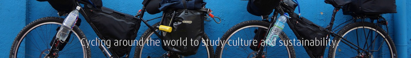 Cycling around the world to study culture and sustainability.
